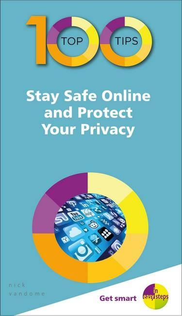 100 Top Tips - Stay Safe Online and Protect Your Privacy