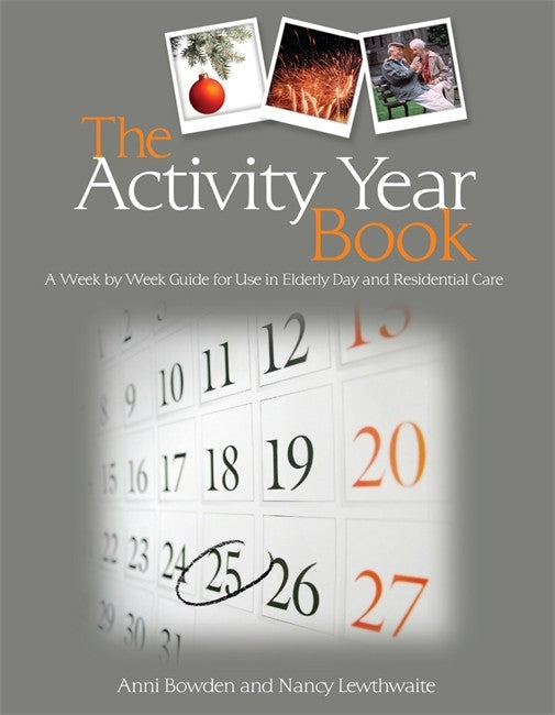 Activity Year Book: A Week by Week Guide for Use in Elderly Day and Residential Care