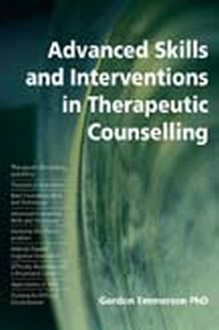 Advanced Skills and Interventions in Therapeutic Counselling