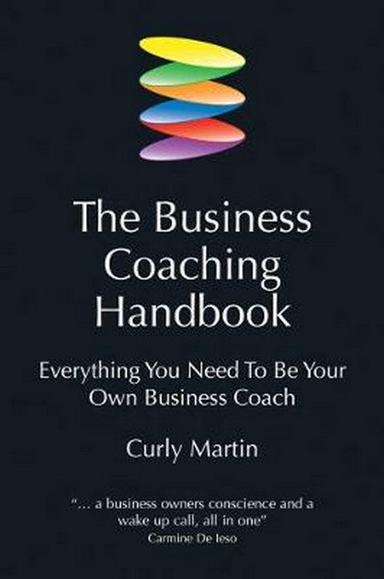 Business Coaching Handbook: Everything You Need To be Your Own Business Coach
