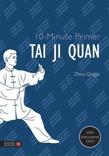 10-Minute Primer Tai Ji Quan (With DVD)