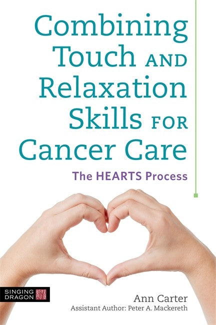 Combining Touch and Relaxation Skills for Cancer Care: The HEARTS Process