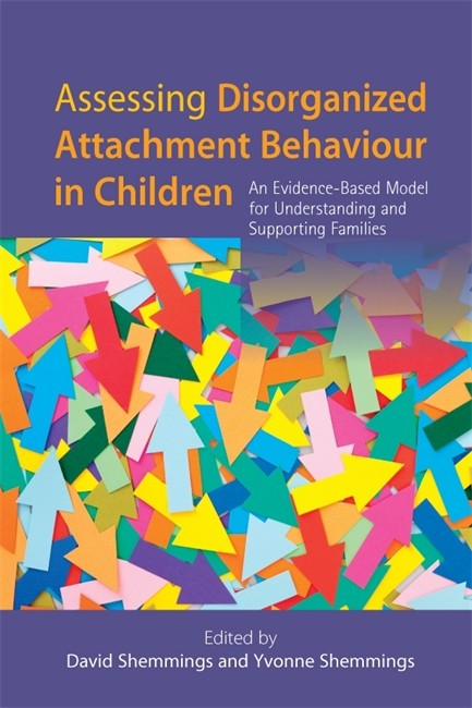 Assessing Disorganized Attachment Behaviour in Children: An Evidence-Bas