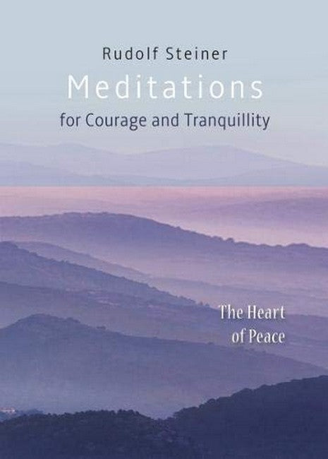 Meditations For Courage and Tranquillity: The Heart of Peace