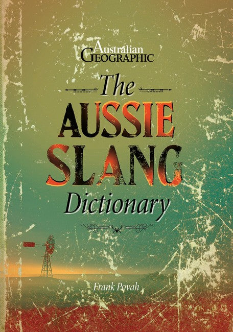 The Aussie Slang Dictionary