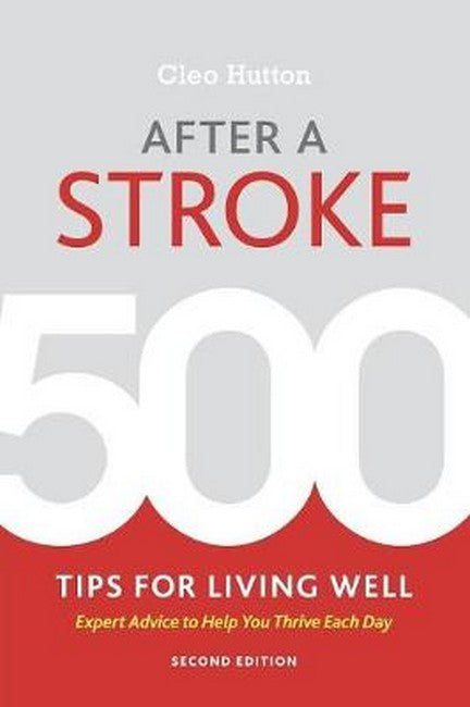 After a Stroke: 500 Tips for Living Well 2ed