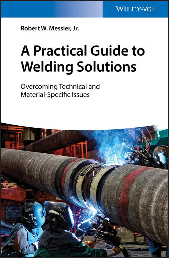 A Practical Guide to Welding Solutions