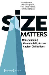 Size Matters: Understanding Monumentality Across Ancient Civilizations