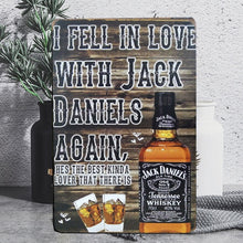 "Load image into Gallery viewer, Vintage ""I Fell In Love With Jack Daniels"" Tin Poster Sign - Burnt Spaces"
