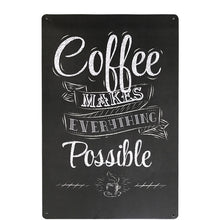 "Load image into Gallery viewer, ""Coffee Makes Everything Possible"" Tin Poster Sign - Burnt Spaces"