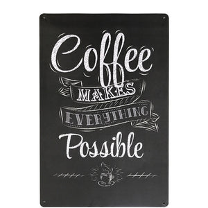 """Coffee Makes Everything Possible"" Tin Poster Sign - Burnt Spaces"