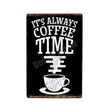 "Load image into Gallery viewer, ""Its Always Coffee Time"" Tin Poster Sign - Burnt Spaces"