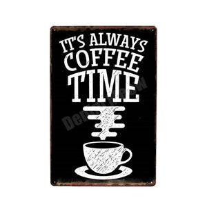 """Its Always Coffee Time"" Tin Poster Sign - Burnt Spaces"