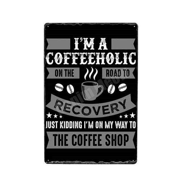 Coffeeholic Funny Vintage Tin Poster Sign - Burnt Spaces