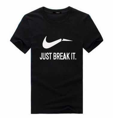 Just Break It T shirt - Hoodlery
