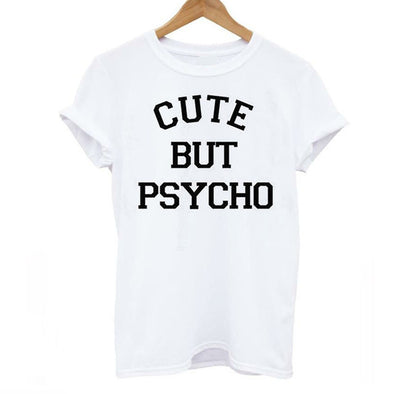 CUTE BUT PSYCHO T Shirt - Hoodlery