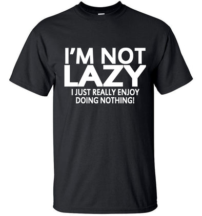 i'm not lazy T-shirt - Hoodlery