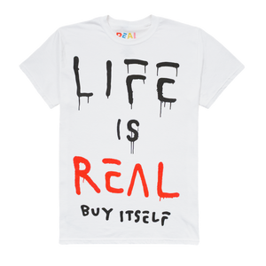 LIFE IS REAL TEE - Real Buy