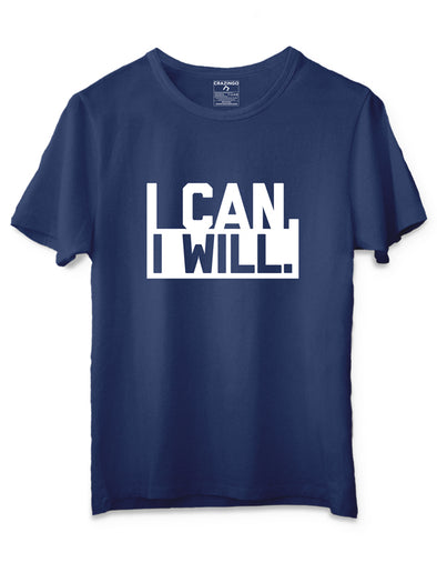 I can I will T-Shirts