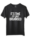 It's time to get organized Black T-Shirt