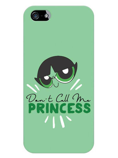 Don't Call Me Princess Mobile Cover for iPhone 5s