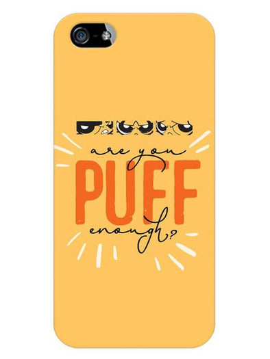 Are You Puff Enough Mobile Cover for iPhone 5s