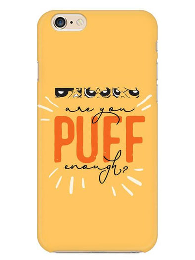 Are You Puff Enough Mobile Cover for iPhone 6