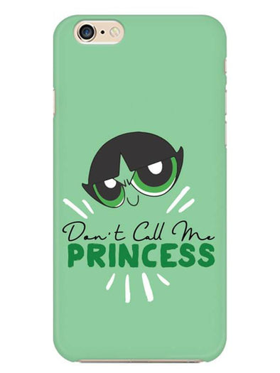 Don't Call Me Princess Mobile Cover for iPhone 6 Plus