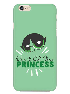 Don't Call Me Princess Mobile Cover for iphone-6s-plus