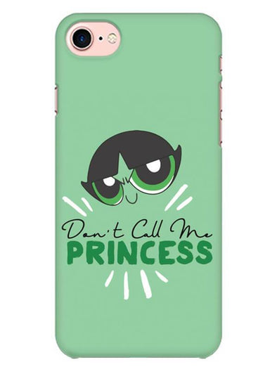 Don't Call Me Princess Mobile Cover for iPhone 8