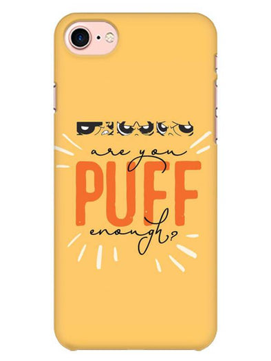 Are You Puff Enough Mobile Cover for iPhone 8