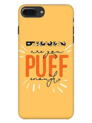 Are You Puff Enough Mobile Cover for iPhone 8 Plus