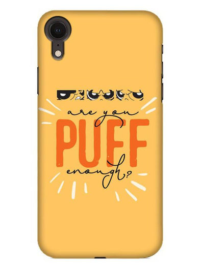 Are You Puff Enough Mobile Cover for iPhone XR