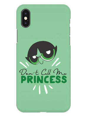 Don't Call Me Princess Mobile Cover for iPhone XS