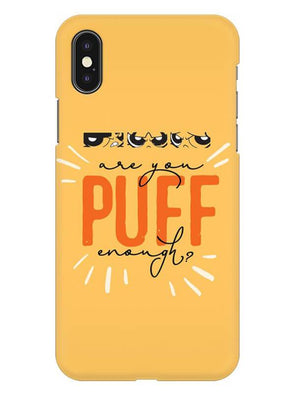 Are You Puff Enough Mobile Cover for iPhone XS