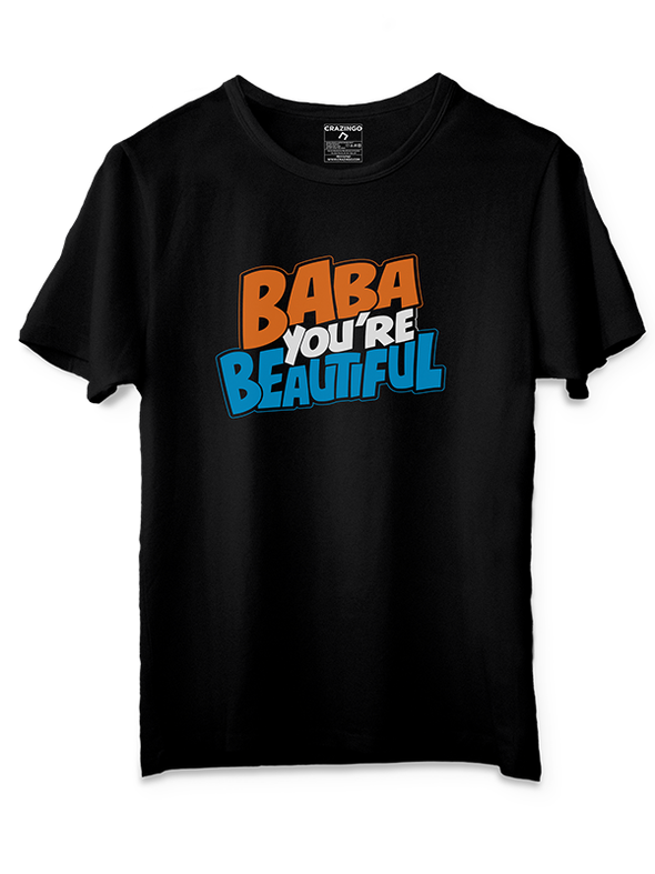Tripling Baba you're beautiful T-Shirts