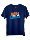 Tripling Baba you're beautiful blue T-Shirts