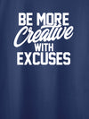 be more creative with Excuses blue T-Shirt