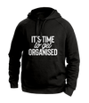 It's time to get organized Black Hoodies