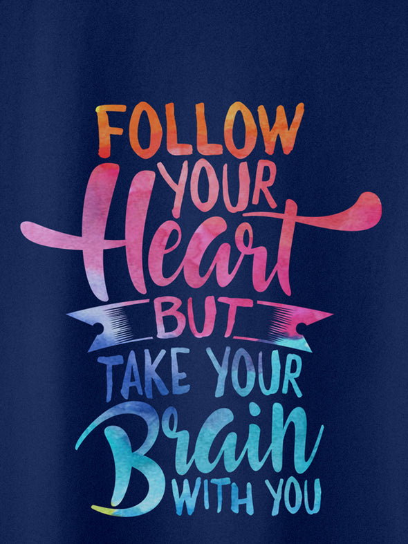 Follow Your Heart Hoodies