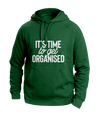 It's time to get organized Green Hoodies