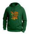 hotter than hell green hoodies