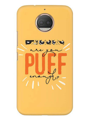 Are You Puff Enough Mobile Cover for Moto E4 Plus