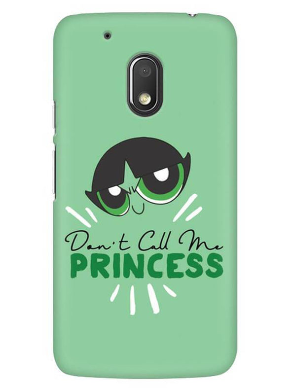 Don't Call Me Princess Mobile Cover for Moto G4 Play
