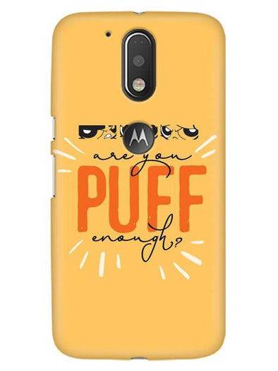 Are You Puff Enough Mobile Cover for Moto G4 Plus