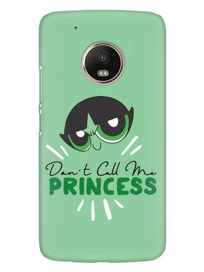 Don't Call Me Princess Mobile Cover for Moto G5 Plus