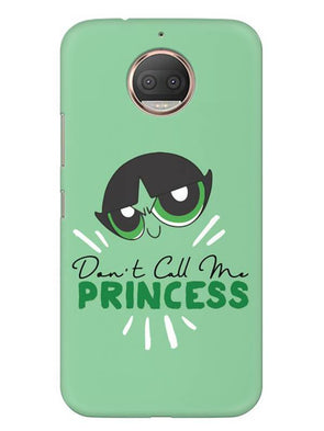 Don't Call Me Princess Mobile Cover for Moto G5s Plus
