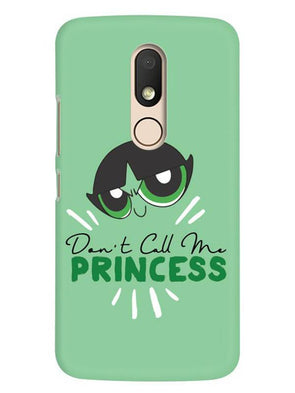 Don't Call Me Princess Mobile Cover for Moto M