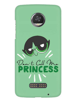 Don't Call Me Princess Mobile Cover for Moto Z2 Play