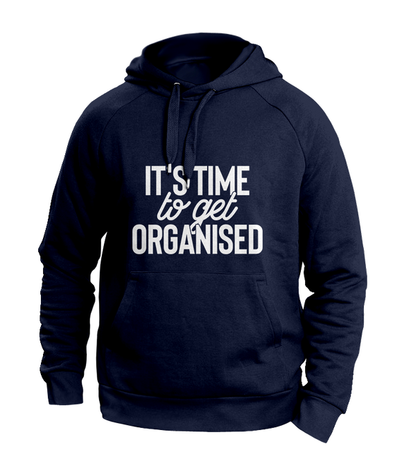 It's time to get organized Blue Hoodies